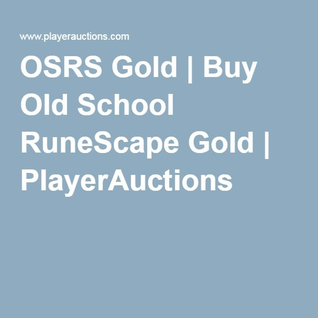 Osrs Gold Buy Old School Runescape Gold Playerauctions Games