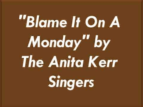 Blame It On A Monday by the Anita Kerr Singers