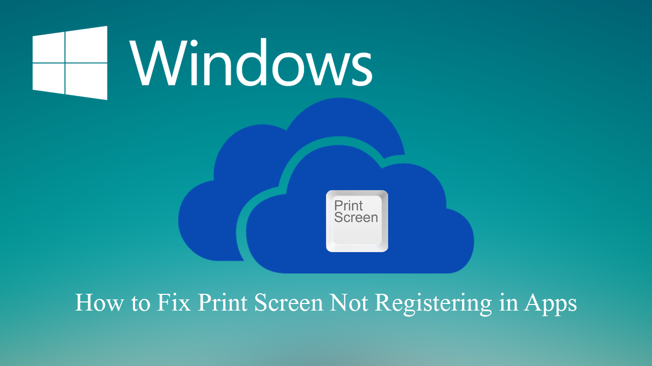 How to Fix Print Screen Not Registering in Apps on Windows