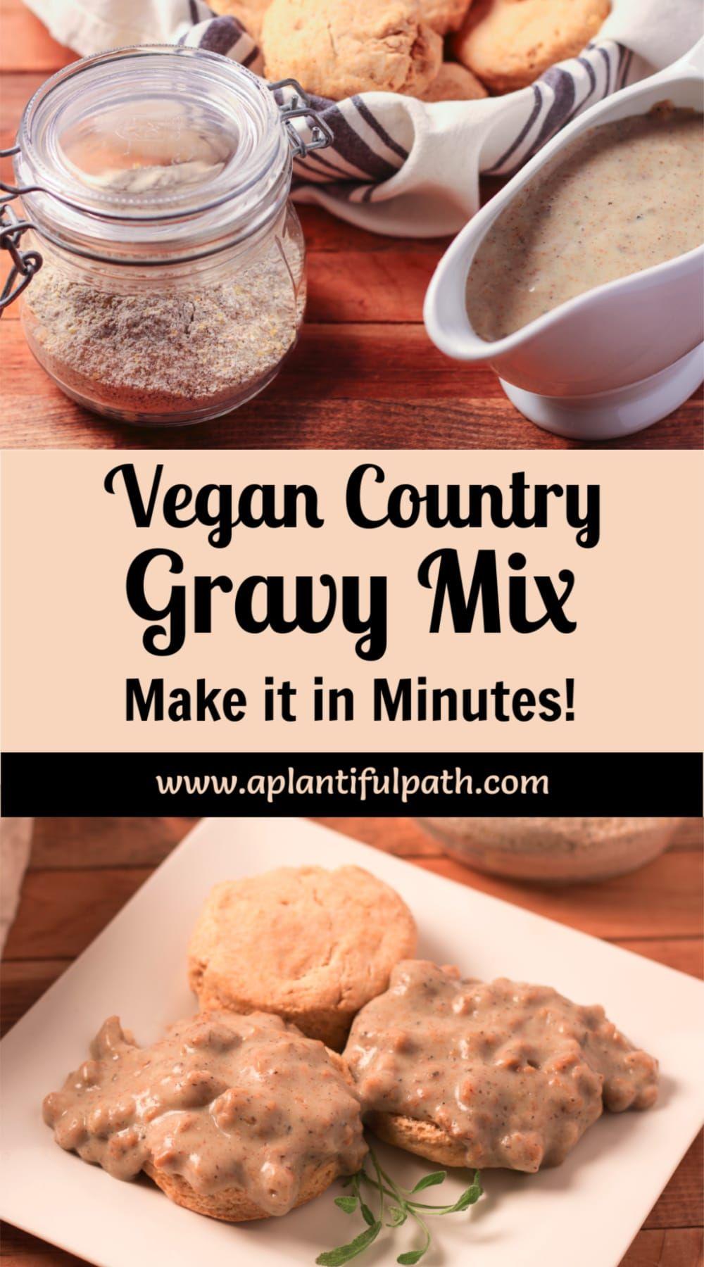 Easy Vegan Country Gravy Mix Oil Free A Plantiful Path Recipe In 2020 Oil Free Vegan Recipes Vegan Biscuits And Gravy Vegan Sausage