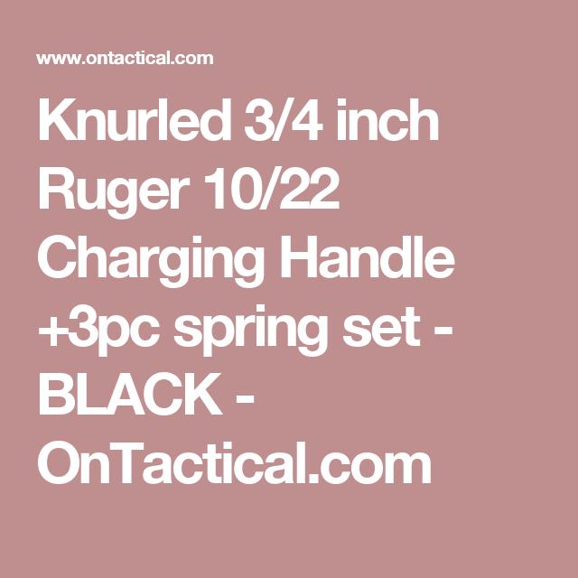 Knurled 3/4 inch Ruger 10/22 Charging Handle +3pc spring set - BLACK - OnTactical.com