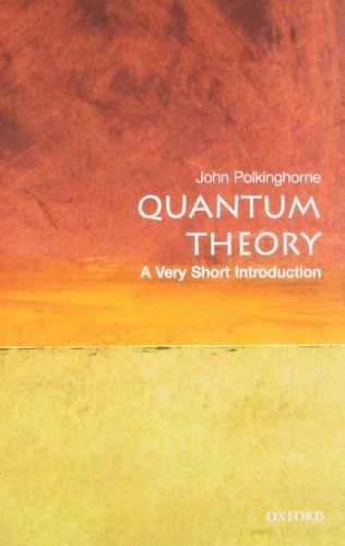 Quantum Theory A Very Short Introduction By John Polking Https Www Amazon Com Dp 0192802526 Ref Cm Sw R Pi Dp X Pl5iyb Science Books Quantum Introduction