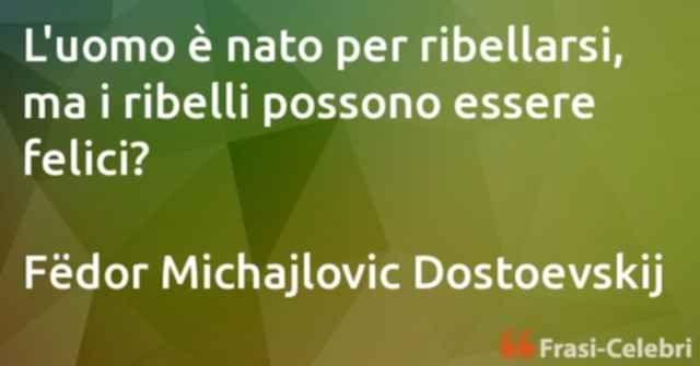 Frasi Di Fëdor Michajlovic Dostoevskij Istruzione