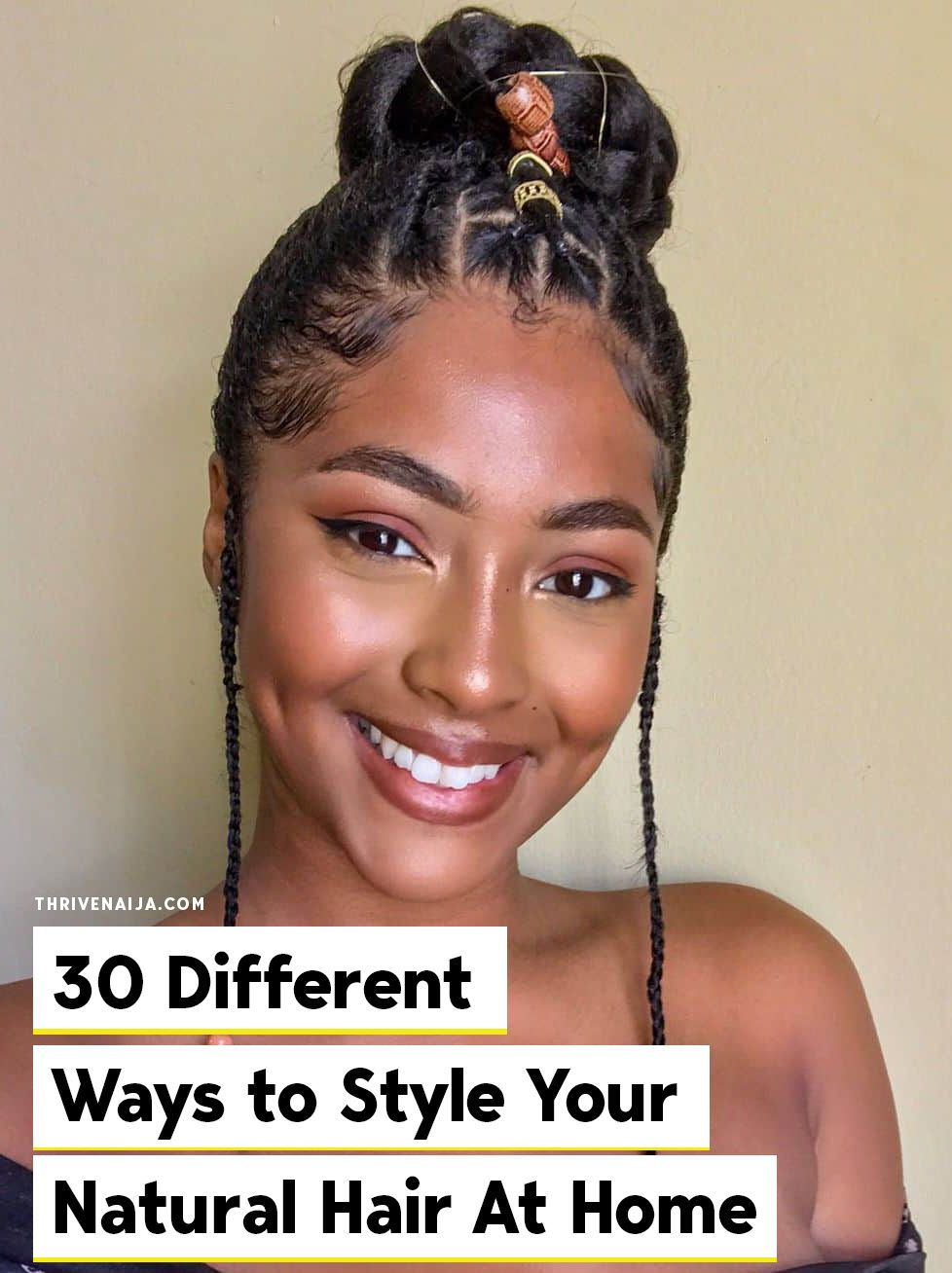 40 Different Ways To Style Your Natural Hair At Home Thrivenaija Natural Hair Styles Natural Hair Care Tips Natural Hair Tips