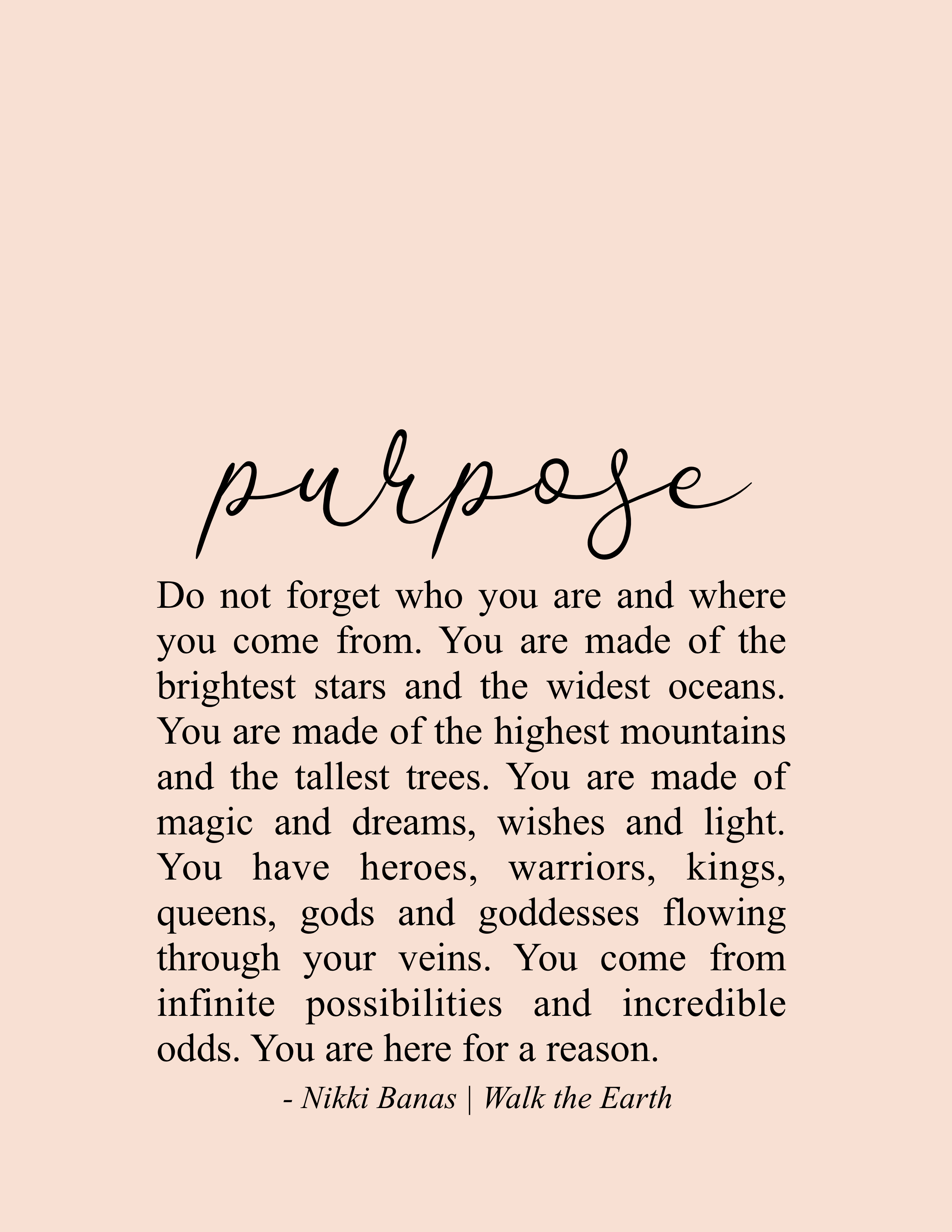 Purpose Quotes Life S Purpose Mission Encouragement Quotes Nikki Banas Walk The Earth Poetry Purpose Quotes Encouragement Quotes Earth Quotes