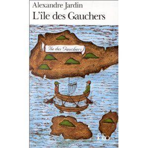 L'île des gauchers par Alexandre Jardin