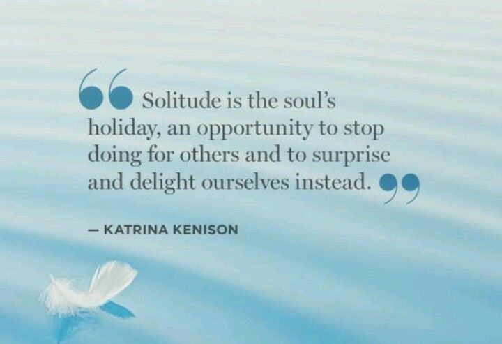 Image result for katrina kenison solitude quote