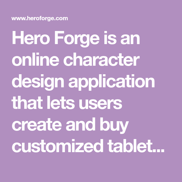 Hero Forge Is An Online Character Design Application That