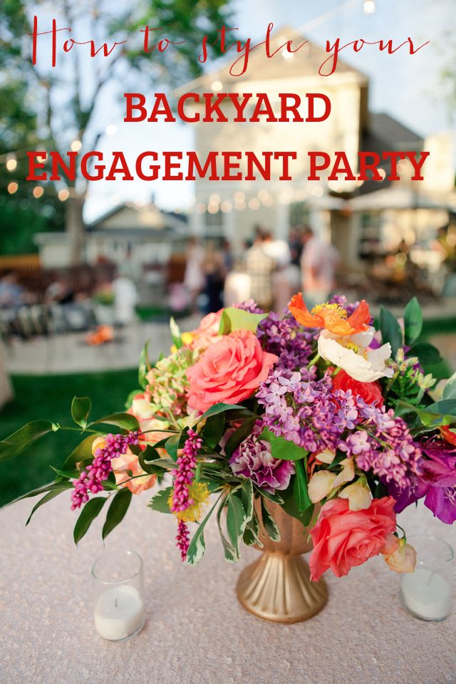 How To Style A Backyard Engagement Party Engagement Party Centerpieces Backyard Engagement Parties Surprise Engagement Party
