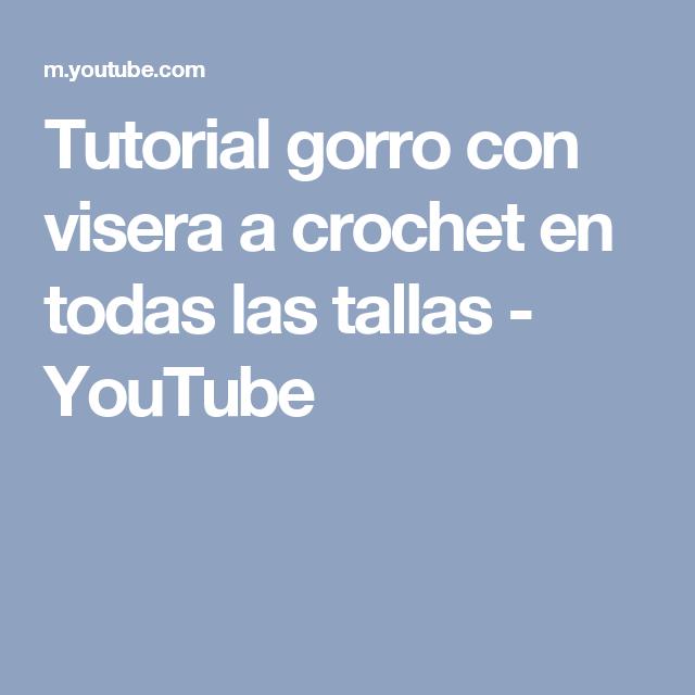 Gorros · Tutorial gorro con visera a crochet en todas las tallas - YouTube 4d515559b4b