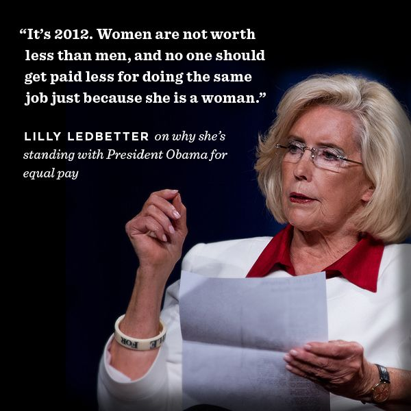 Lilly Ledbetter: Lilly is still fighting for equal pay for equal work every single day. Barack and I are proud to stand with her and women across the country. –mo