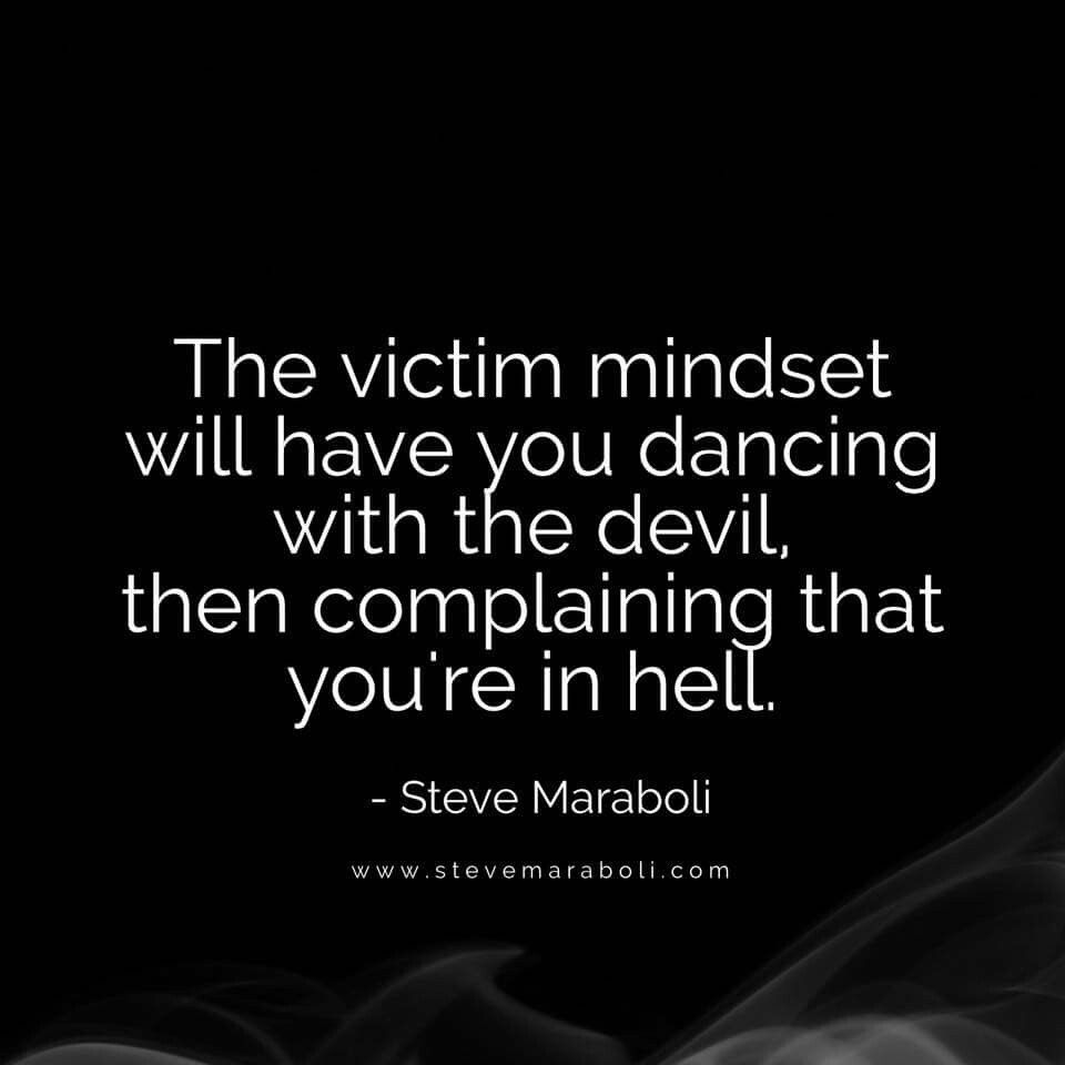 Victim Quotes Shed Victim Mentality  Wise Words  Pinterest  Victim Mentality