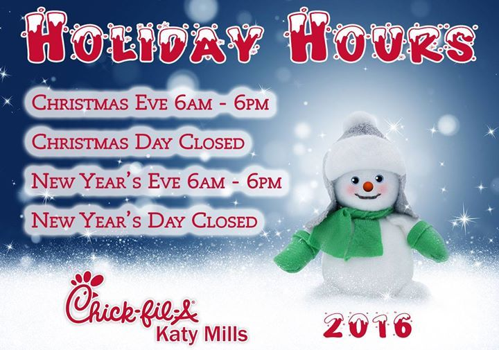 Chick-fil-A Katy Mills Holiday Hours... Christmas Eve 6am - 6pm ...