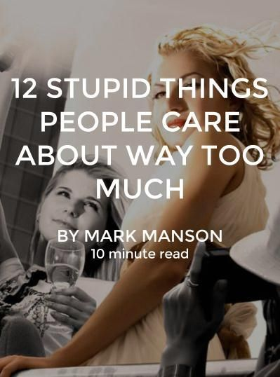 12 Stupid Things People Care About Way Too Much ...