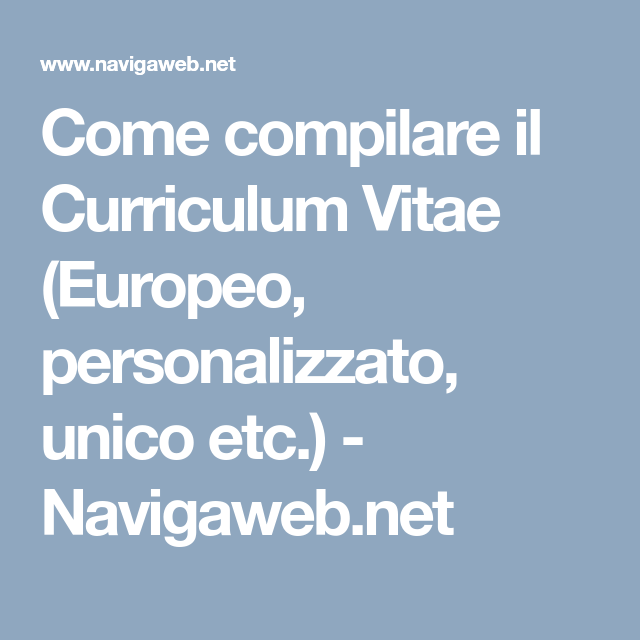 Come Compilare Il Curriculum Vitae (Europeo