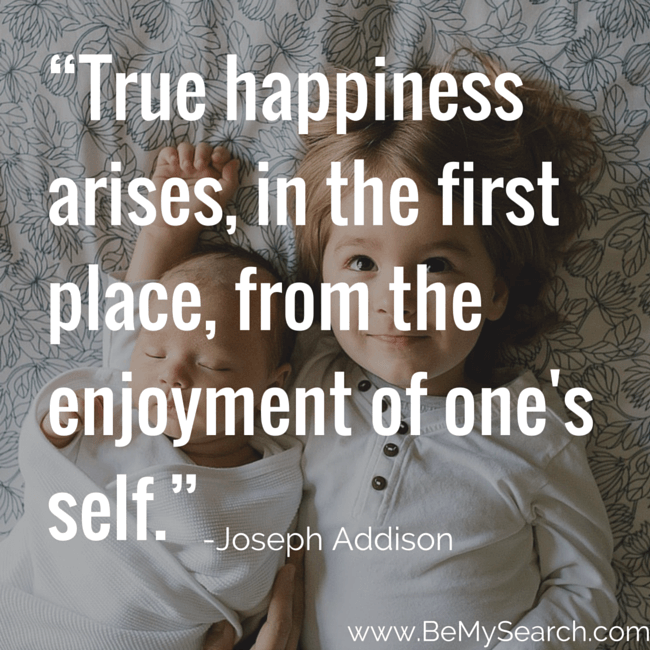 true happinessarises in the first place from the enjoyment of ones