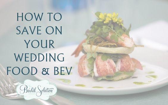Ways to Save Money on your Wedding Food & Beverage