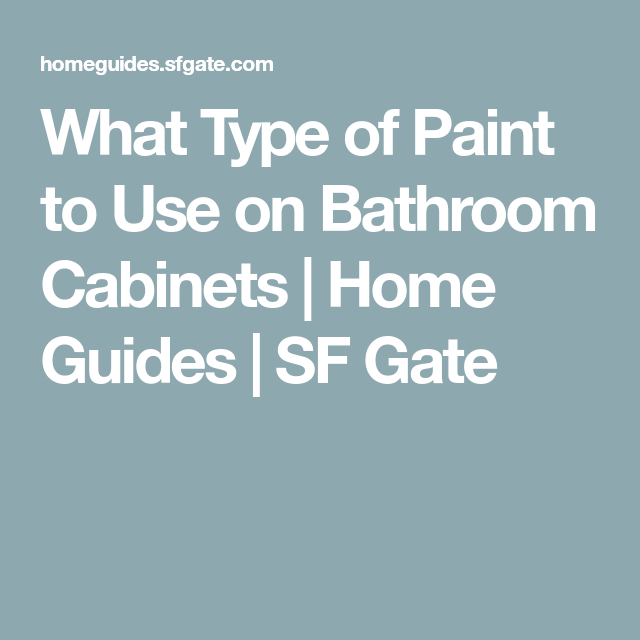 What Type Of Paint To Use On Bathroom Cabinets Bathroom Cabinets Painting Bathroom Cabinets Types Of Painting