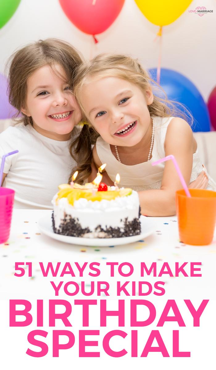 51 Ways to Make Your Kids Birthday Extra Special Kids