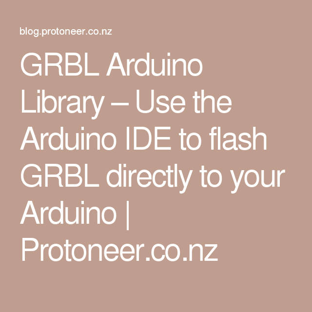 GRBL Arduino Library – Use the Arduino IDE to flash GRBL