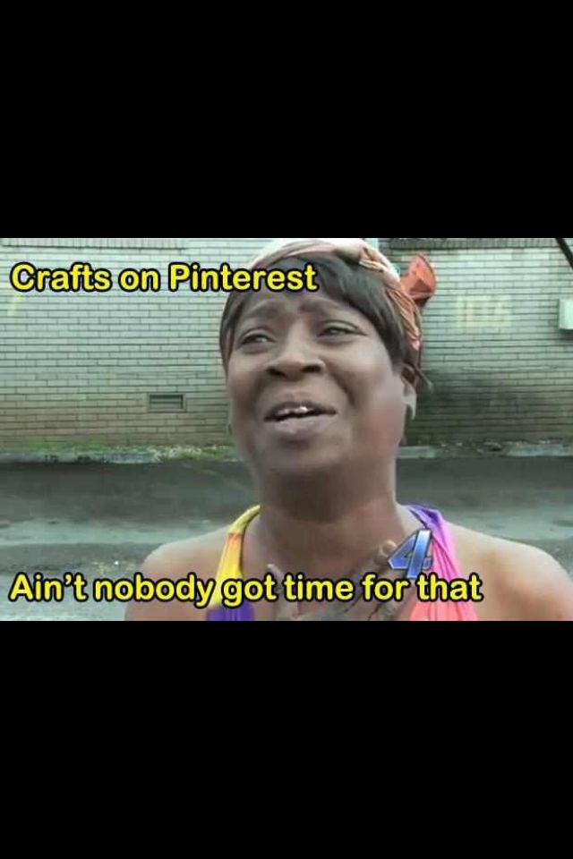 Crafts On Pinterest Ain T Nobody Got Time Fo Dat Valentines