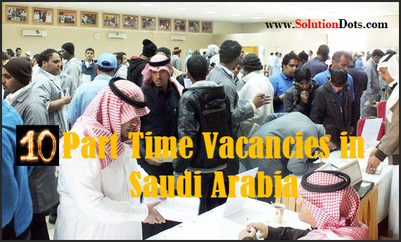 Top 10 Part Time Vacancies In Saudi Arabia Jobs In Saudi Arabia Saudi Arabia Job Company Logo