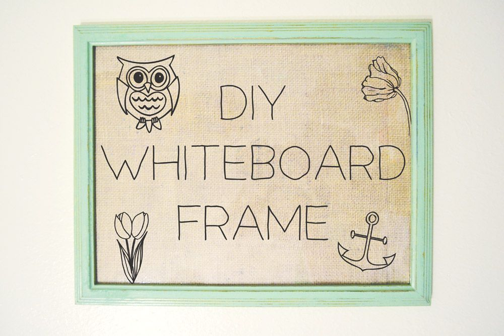 Not Exactly A White Board But Still Fun Diy Whiteboard Frame
