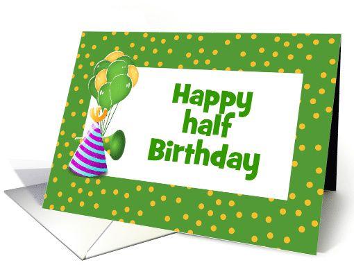 Happy Half Birthday-Balloons-Party Hat-Horn-Custom card (949462