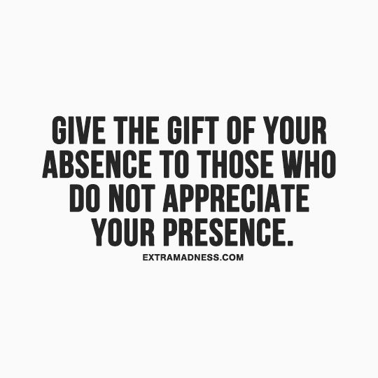 go where you are appreciated - sometimes you must for your ...