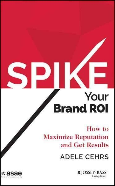 Spike Your Brand ROI: How to Maximize Reputation and Results