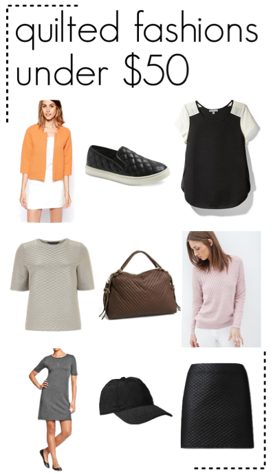 I have succumb to one of fall's hottest fashion trends -- the quilted look. Here are a handful of quilted fashions under $50 to add to your fall wardrobe!