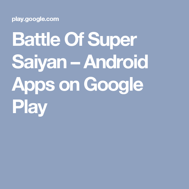 Battle Of Super Saiyan – Android Apps on Google Play