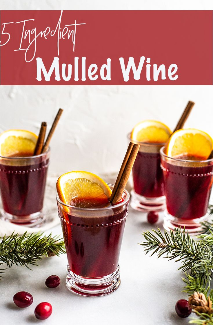 5 Ingredient Mulled Wine Recipe Mulled Wine Recipe Wine Recipes Mulled Wine Easy