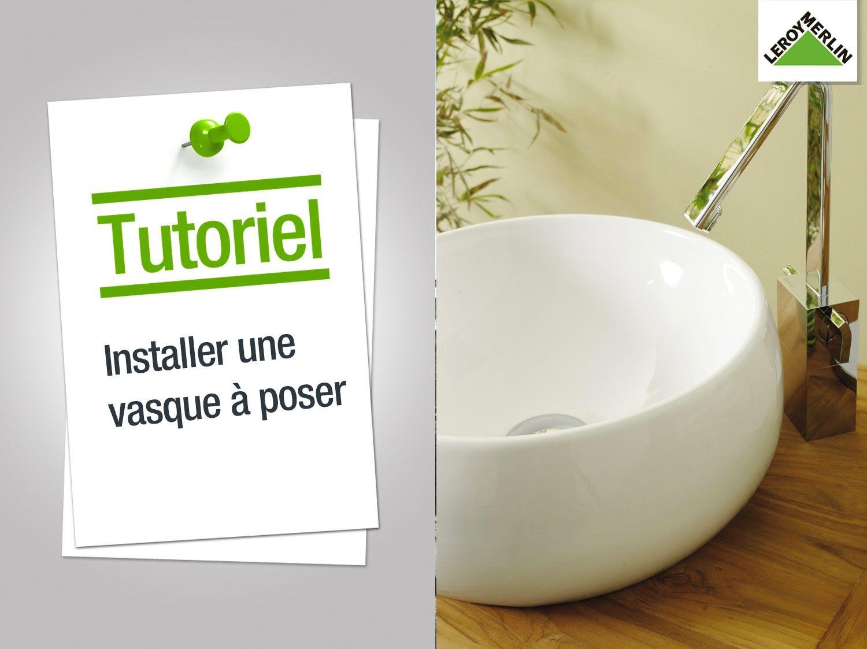 Comment Installer Une Vasque A Poser Leroy Merlin Vasque Vasque A Poser Meuble Sous Vasque