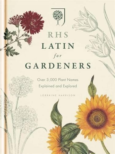 RHS Latin for Gardeners: Over 3,000 Plant Names Explained ...