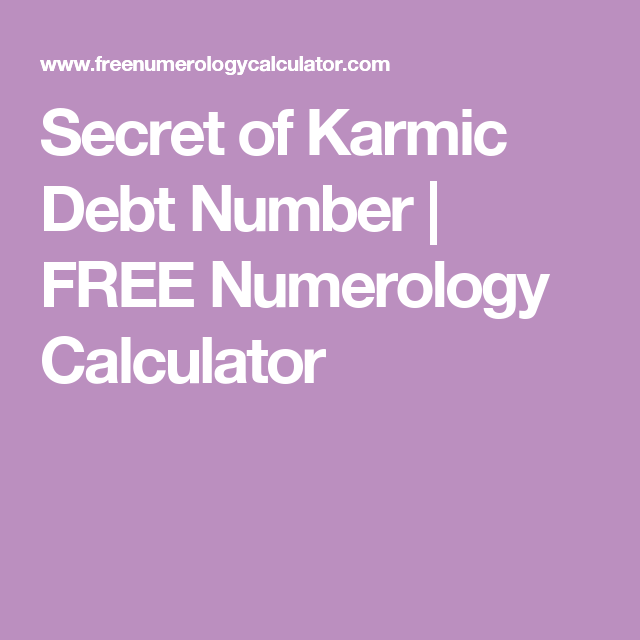 Secret of Karmic Debt Number | FREE Numerology Calculator