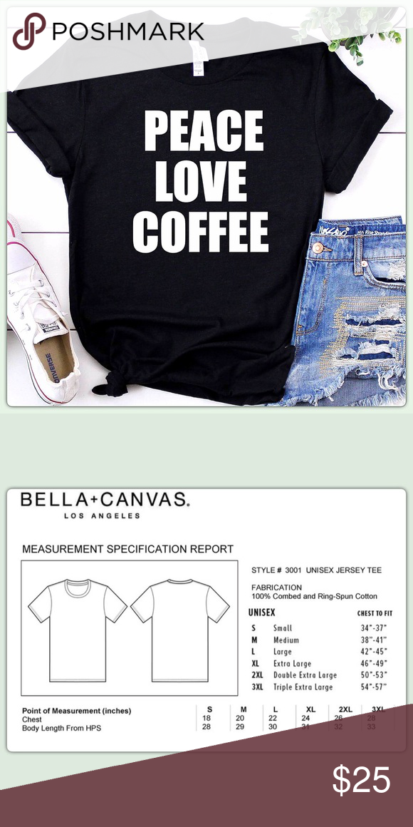 "e421aedad7e9 ""Peace Love Coffee"" Graphic Custom Shirt-Black All orders are made to order  upon purchase •Hand made with love •Crew neck, UNISEX Bella + Canvas Tee  Shirt ..."