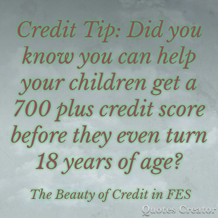 Put your children as authorized users on your credit cards It will