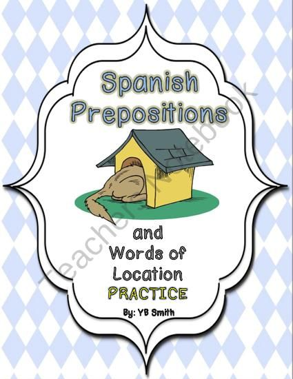 spanish prepositions practice from spanish the easy way on 6 pages. Black Bedroom Furniture Sets. Home Design Ideas
