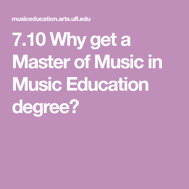 Why Get A Master Of Music In Music Education Degree Online Master Of Music In Music Education Music Education Education Degree Education