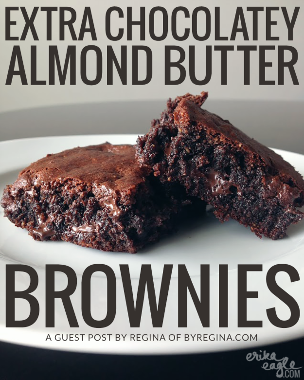 Extra Chocolatey Almond Butter Brownies | Erika Eagle | S ...