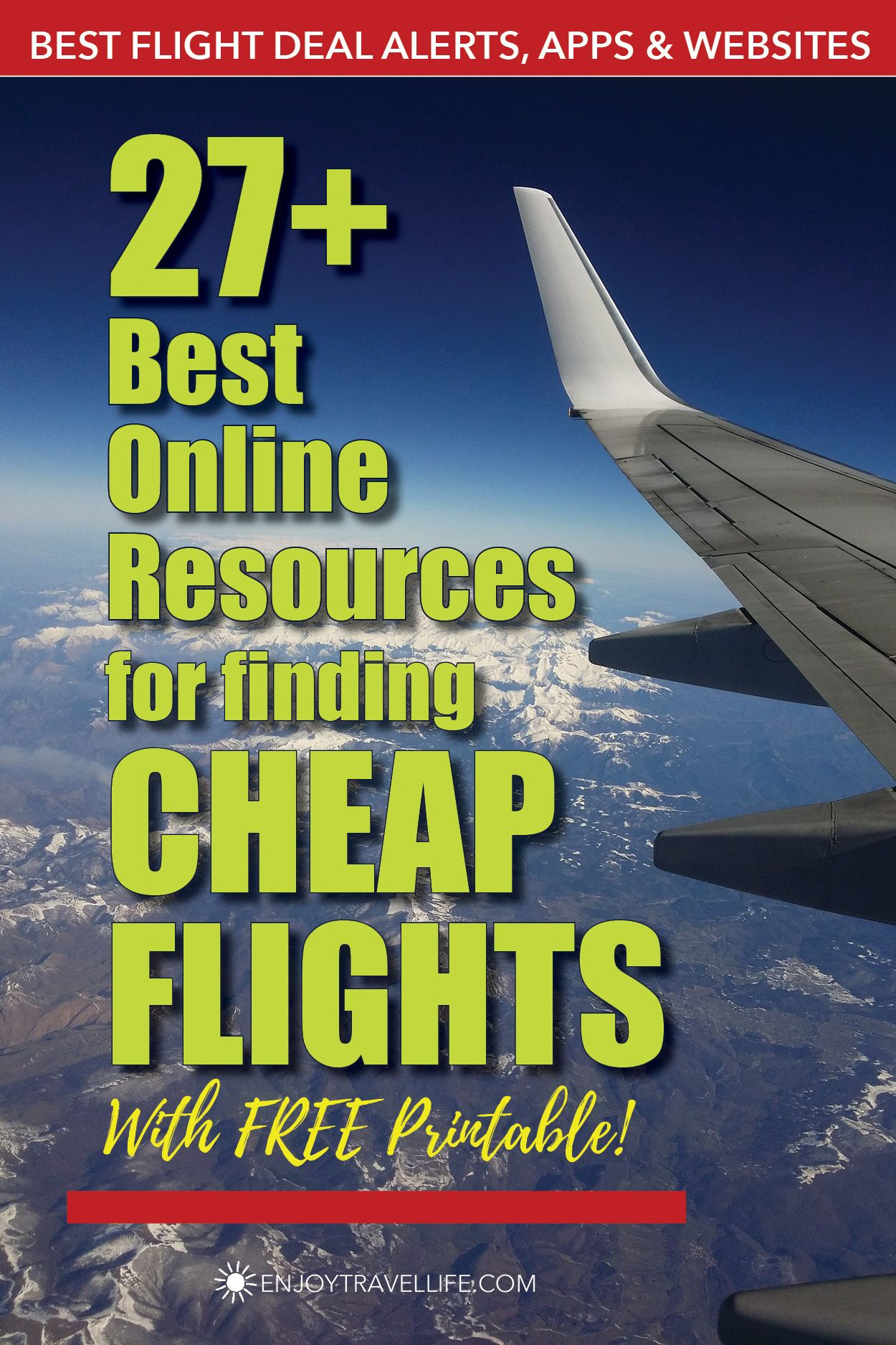 Round-up of the best online resources for finding cheap flights with a free printable. Start using these today to save on your next flight! #budgettravel #cheapflights #enjoytravellife #travelapps