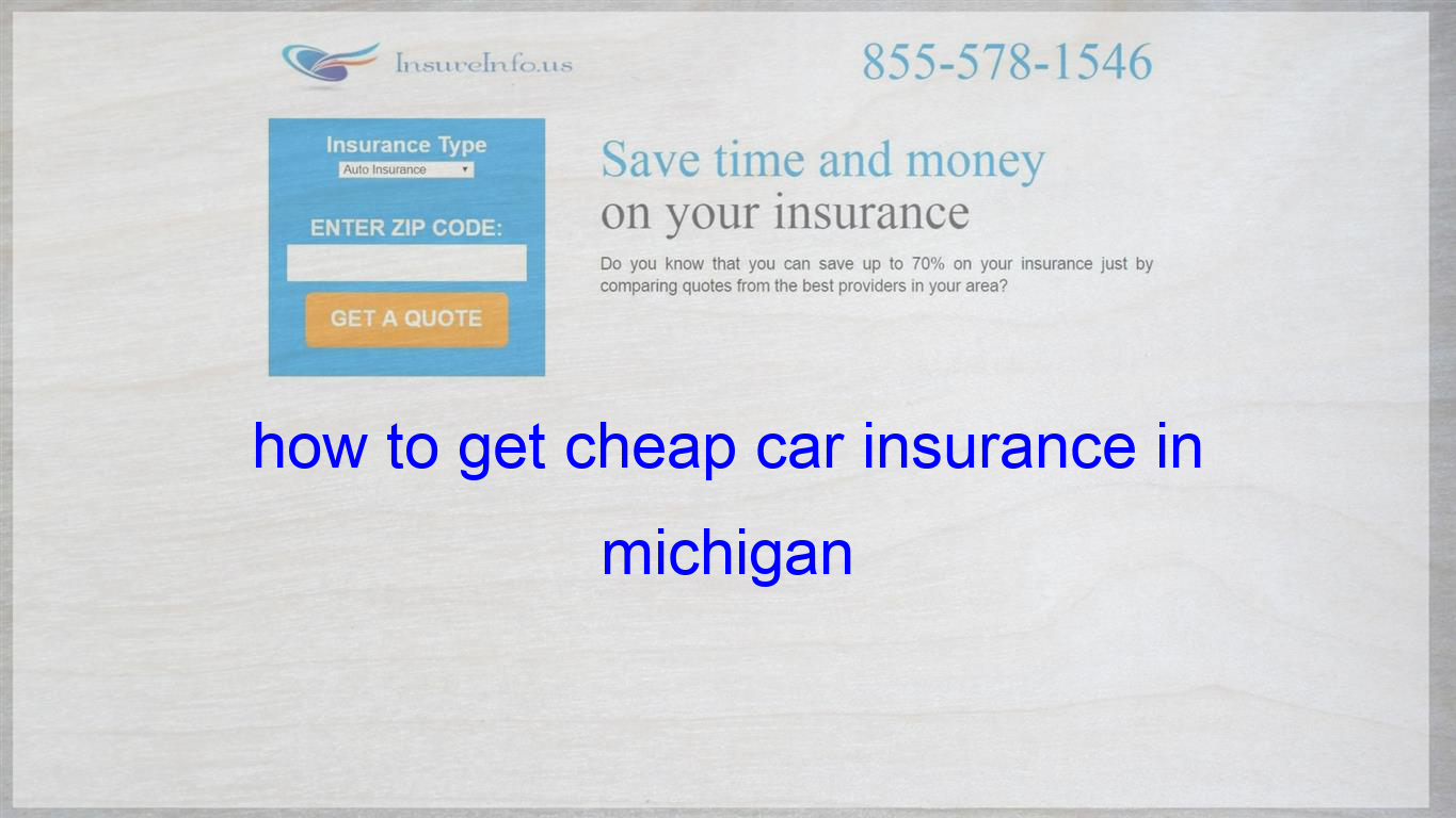 How To Get Cheap Car Insurance In Michigan Life Insurance Quotes