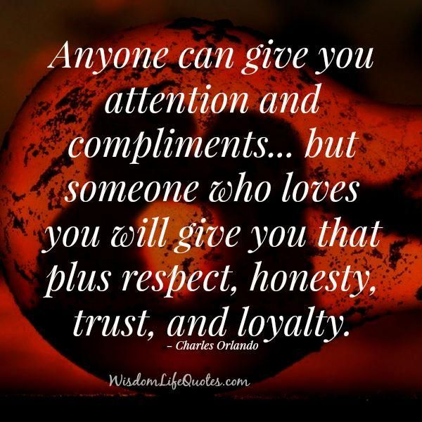 Respect Honesty Trust And Loyalty Is Love Real Love Is All Of