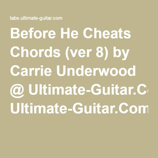 Before He Cheats Chords Ver 8 By Carrie Underwood Ultimate
