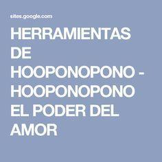 HERRAMIENTAS DE HOOPONOPONO - HOOPONOPONO EL PODER DEL AMOR