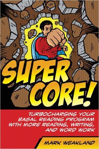 Amazon.com: Super Core! Turbocharging Your Basal Reading Program with More Reading, Writing, and Word Work (9780872070837): Mark Weakland: Books
