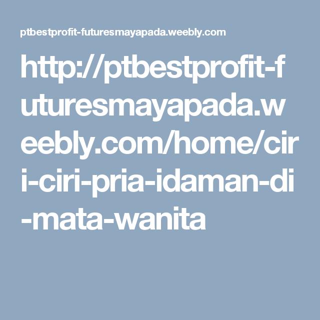http ptbestprofit futuresmayapada weebly com home ciri ciri pria