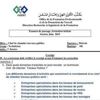 Examen De Fin De Formation Ofppt 2015 Chef De Chantier Travaux Publics Genies Labels