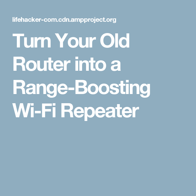 how to make wifi extender from old router
